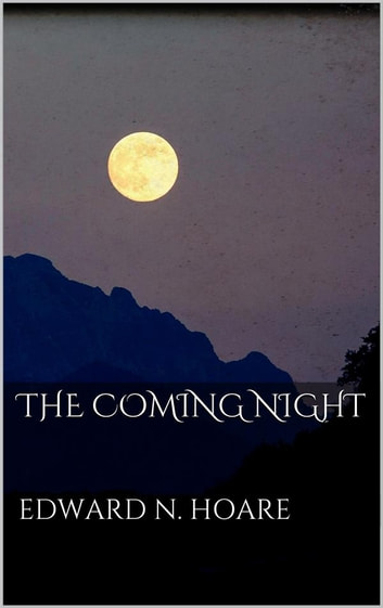 The Coming Night ebook by Edward N. Hoare