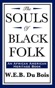 The Souls of Black Folk ebook by W.E.B DuBois