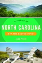North Carolina Off the Beaten Path® - Discover Your Fun ebook by Sara Pitzer
