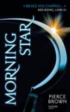 Red Rising - Livre 3 - Morning Star ebook by Pierce Brown, H. Lenoir