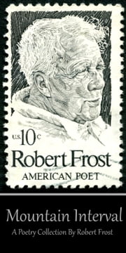 Robert Frost - Mountain Interval