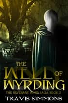 The Well of Wyrding ebook by Travis Simmons
