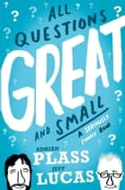 All Questions Great and Small - A seriously Funny Book ebook by Adrian Plass, Jeff Lucas