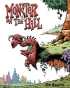 Monster on the Hill ebook by Rob Harrell