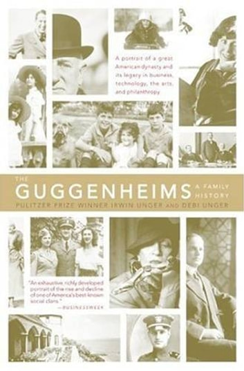 The Guggenheims - A Family History ebook by Debi Unger,Irwin Unger