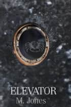 Elevator ebook by M Jones