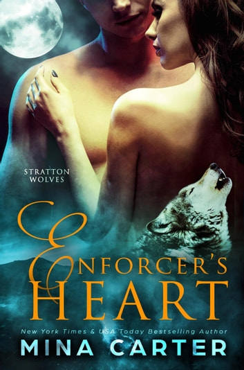 Enforcer's Heart - Stratton Wolves, #3 ebook by Mina Carter