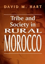 Tribe and Society in Rural Morocco ebook by David M. Hart