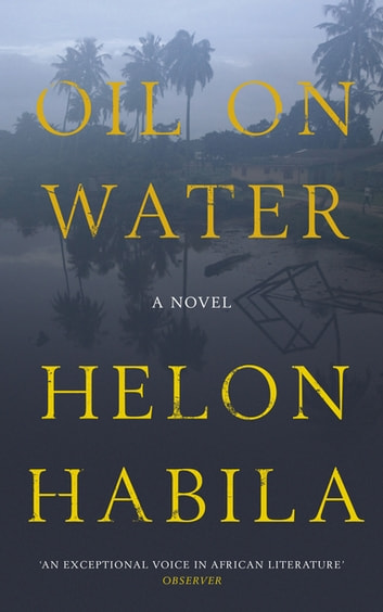 Oil on Water ebook by Helon Habila