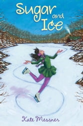 Sugar and Ice ebook by Kate Messner