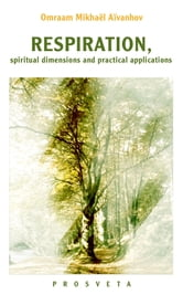 RESPIRATION Spiritual Dimensions and Practical Applications ebook by Omraam Mikhaël Aïvanhov