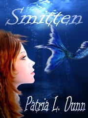Smitten: Part I-The Zerrin Series ebook by Patria L. Dunn (Patria Dunn-Rowe)