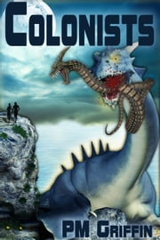 Colonists ebook by P.M. Griffin