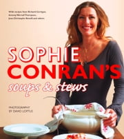 Sophie Conran's Soups and Stews ebook by Sophie Conran