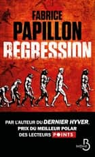Régression ebook by Fabrice PAPILLON