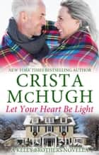 Let Your Heart Be Light ebook by Crista McHugh