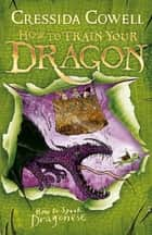 How To Train Your Dragon: How To Speak Dragonese - Book 3 ebook by Cressida Cowell