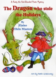 The Dragon Who Stole the Holidays ebook by Elaine Olelo Masters