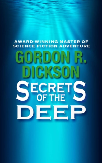 Secrets of the Deep ebook by Gordon R. Dickson