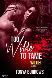 Too Wilde to Tame ebook by Tonya Burrows