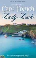 Lady Luck ebook by Caro French