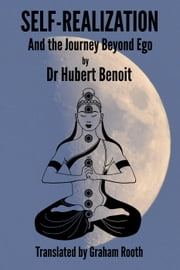 Self-Realization - And the Journey Beyond Ego ebook by Hubert Benoit