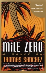 Mile Zero ebook by Thomas Sanchez