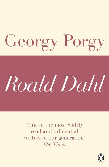 Georgy Porgy (A Roald Dahl Short Story) ebook by Roald Dahl