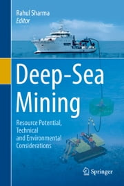 Deep-Sea Mining - Resource Potential, Technical and Environmental Considerations ebook by Rahul Sharma