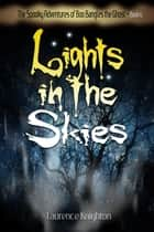 The Spooky Adventures of Boo Bangles the Ghost: Book 6 - Lights in the Sky ebook by Laurence Knighton