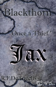 Blackthorn: Once a Thief Part Twelve: Jax ebook by R. F. DeAngelis
