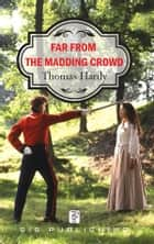 Far From the Madding Crowd ekitaplar by Thomas Hardy