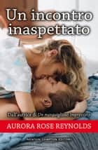 Un incontro inaspettato ebook by Aurora Rose Reynolds