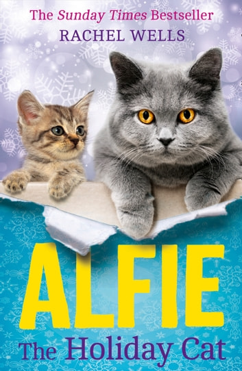 Alfie the Holiday Cat ebook by Rachel Wells