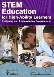 STEM Education for High-Ability Learners - Designing and Implementing Programming ebook by Bronwyn MacFarlane