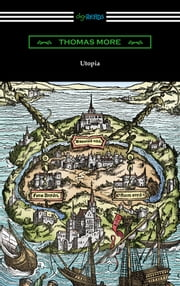Utopia (Translated by Gilbert Burnet with Introductions by Henry Morley and William D. Armes) ebook by Thomas More