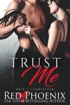 Trust Me ebook by Red Phoenix
