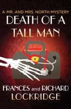 Death of a Tall Man ebook by Frances Lockridge, Richard Lockridge