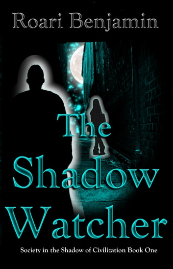 The Shadow Watcher ebook by Roari Benjamin