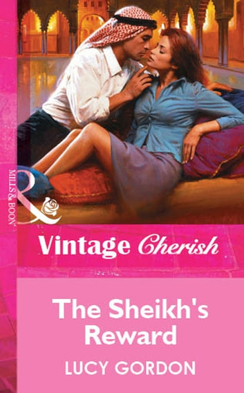 The Sheikh's Reward (Mills & Boon Vintage Cherish) ebook by Lucy Gordon