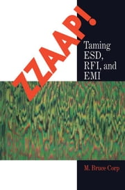 ZZAAP!: Training ESD, FRI, and EMI: Training ESD, FRI, and EMI ebook by M. Bruce Corp