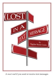 Lost In A Text Message ebook by Taylor Keane Crumley