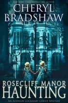 Rosecliff Manor Haunting - Addison Lockhart Paranormal Suspense, #2 ebook by