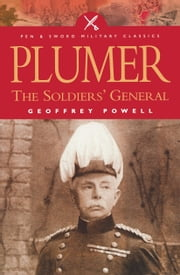 Plumer - The Soldier's General ebook by Geoffrey Powell