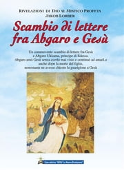 Scambio di lettere fra Abgaro e Gesù ebook by Kobo.Web.Store.Products.Fields.ContributorFieldViewModel