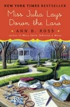 Miss Julia Lays Down the Law ebook by Ann B. Ross