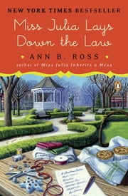 Miss Julia Lays Down the Law - A Novel ebook by Ann B. Ross