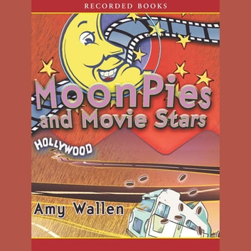 Moonpies and Movie Stars audiobook by Amy Wallen