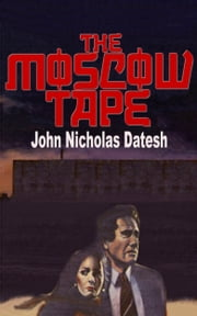 The Moscow Tape ebook by John Nicholas Datesh