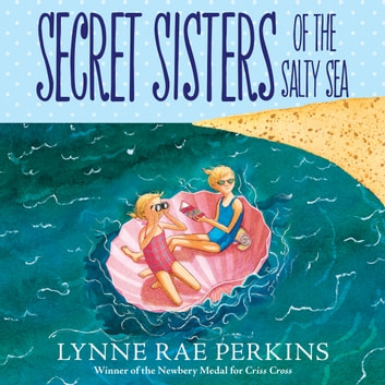 Secret Sisters of the Salty Sea audiobook by Lynne Rae Perkins